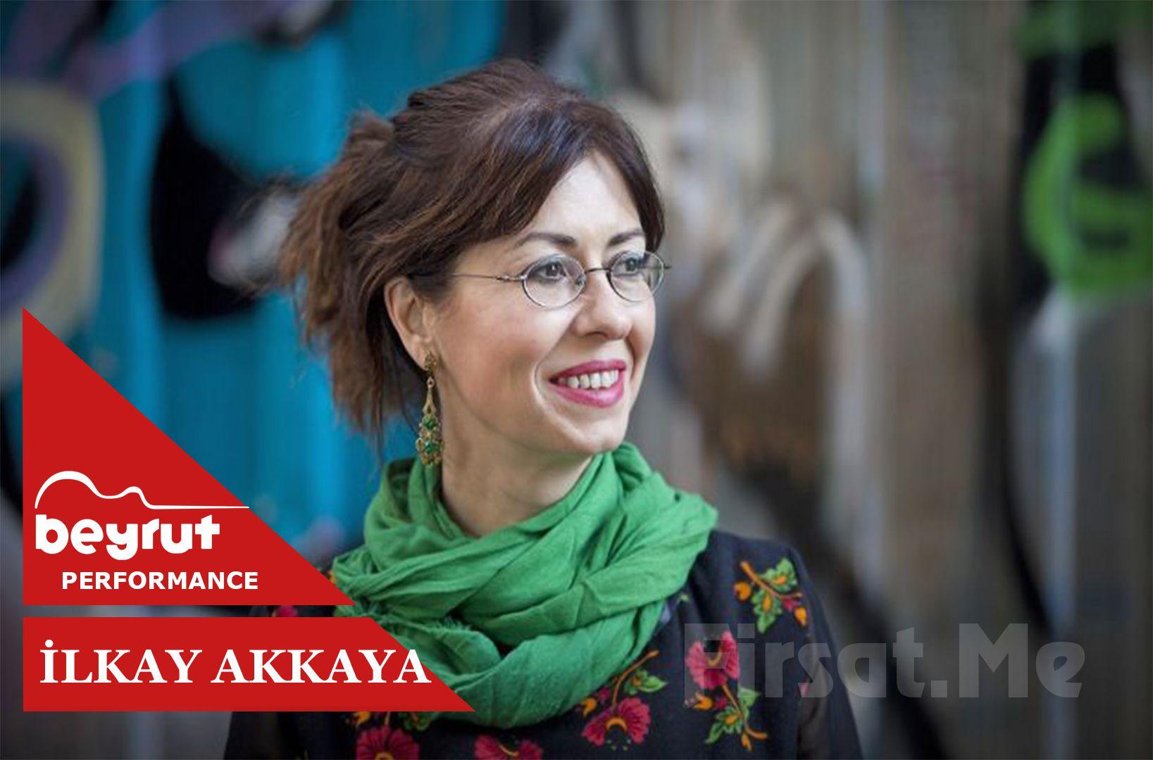 İlkay Akkaya , 1 Kasım 2019 Cuma Akşamı Beyrut Performans Sahnesi'nde