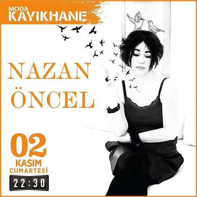 Nazan Öncel , 2 Kasım 2019 Cumartesi Moda Kayıkhane Sahnesi'nde
