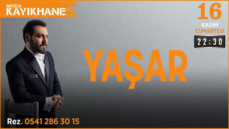 Yaşar , 16 Kasım 2019 Moda Kayıkhane Sahnesi'nde